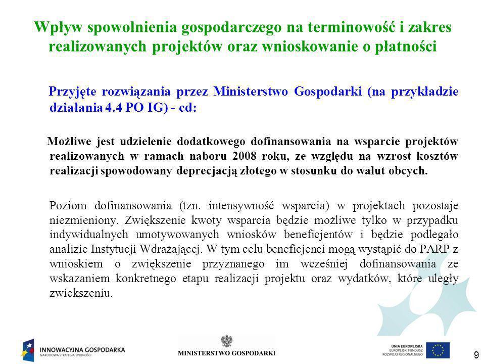 9 Wpływ spowolnienia gospodarczego na terminowość i zakres realizowanych projektów oraz wnioskowanie o płatności Przyjęte rozwiązania przez Ministerst