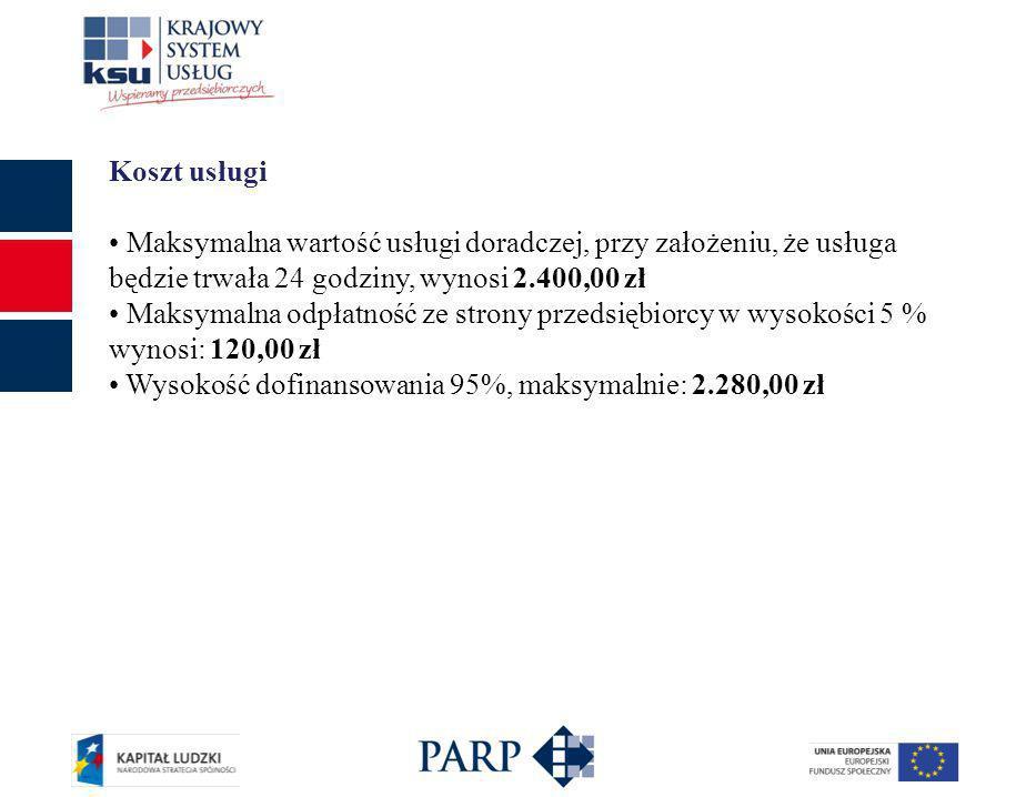 Koszt usługi Maksymalna wartość usługi doradczej, przy założeniu, że usługa będzie trwała 24 godziny, wynosi 2.400,00 zł Maksymalna odpłatność ze stro