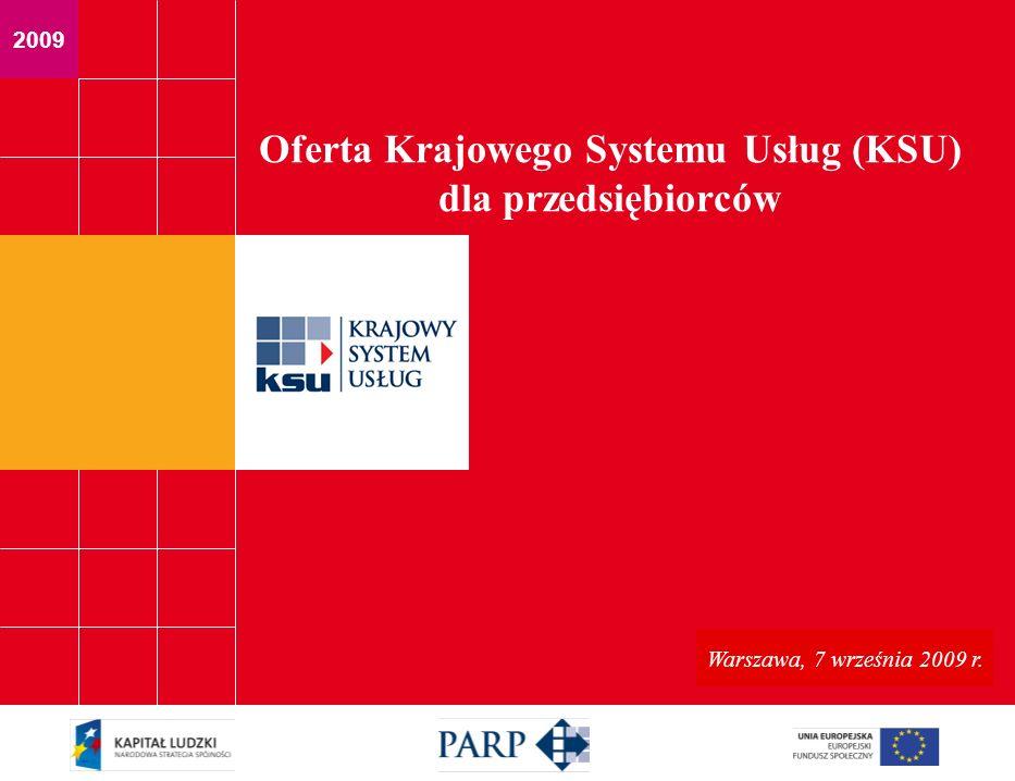 2009 Warszawa, 24 czerwca 2009 r Oferta Krajowego Systemu Usług (KSU) dla przedsiębiorców Warszawa, 7 września 2009 r.