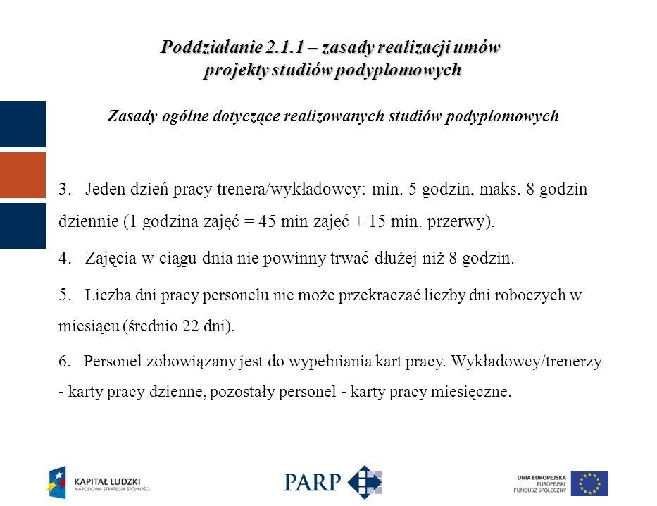 Poddziałanie 2.1.1 – zasady realizacji umów projekty studiów podyplomowych Zasady ogólne dotyczące realizowanych studiów podyplomowych 3.