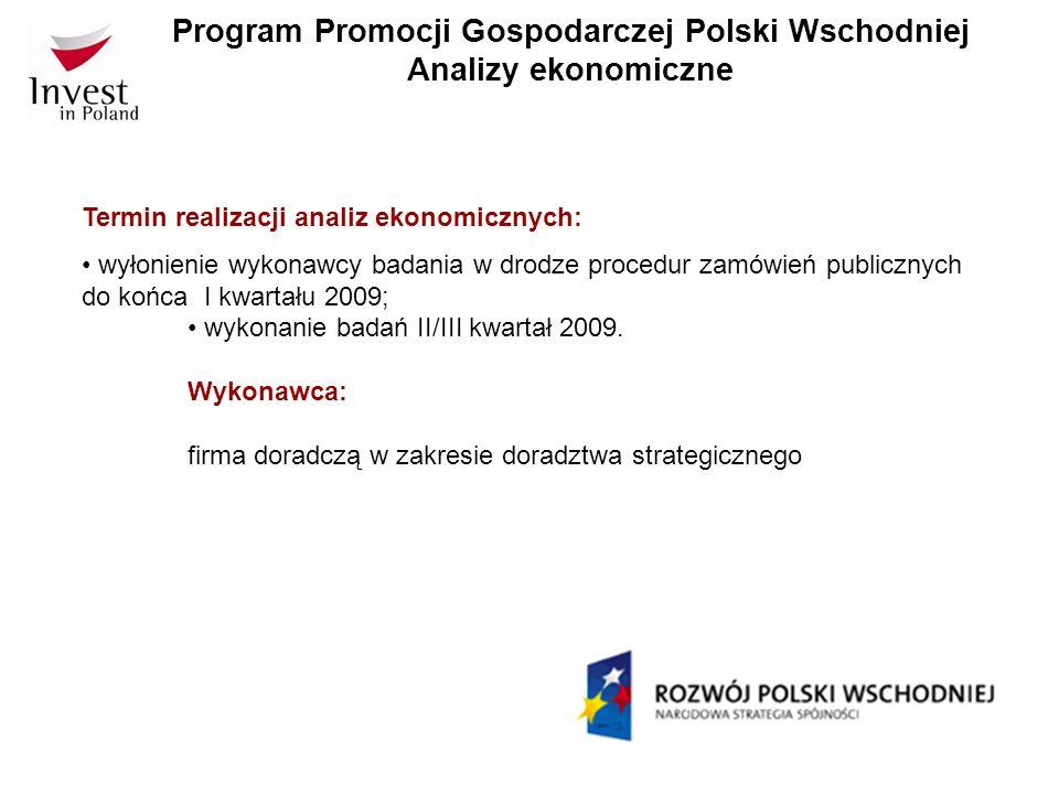 Program Promocji Gospodarczej Polski Wschodniej Analizy ekonomiczne Termin realizacji analiz ekonomicznych: wyłonienie wykonawcy badania w drodze proc