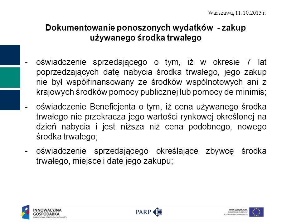 Warszawa, 11.10.2013 r. Dokumentowanie ponoszonych wydatków - zakup używanego środka trwałego -oświadczenie sprzedającego o tym, iż w okresie 7 lat po