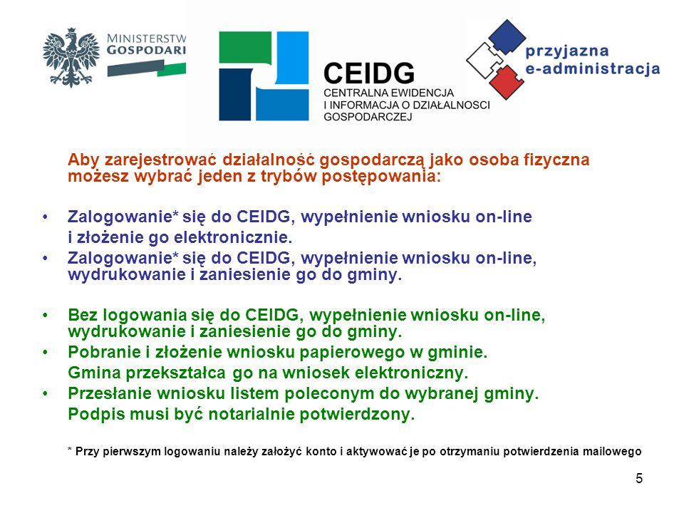 6 Ewidencjonowanie przedsiębiorców przebiega z wykorzystaniem zintegrowanego formularza CEIDG-1 zawierającego dane niezbędne dla CEIDG oraz dla organów współdziałających, tzn.: a) urzędów skarbowych (zgłoszenie identyfikacyjne/zgłoszenie aktualizacyjne osoby fizycznej prowadzącej samodzielnie działalność gospodarczą, możliwość wyboru formy opodatkowania oraz złożenia deklaracji płatnika podatku VAT), b) GUS (wniosek o wpis do REGON lub o zmianę cech objętych wpisem), c) ZUS (zgłoszenie/zmiana płatnika składek), d) KRUS (zgłoszenia oświadczenia o kontynuowaniu ubezpieczenia społecznego rolników).