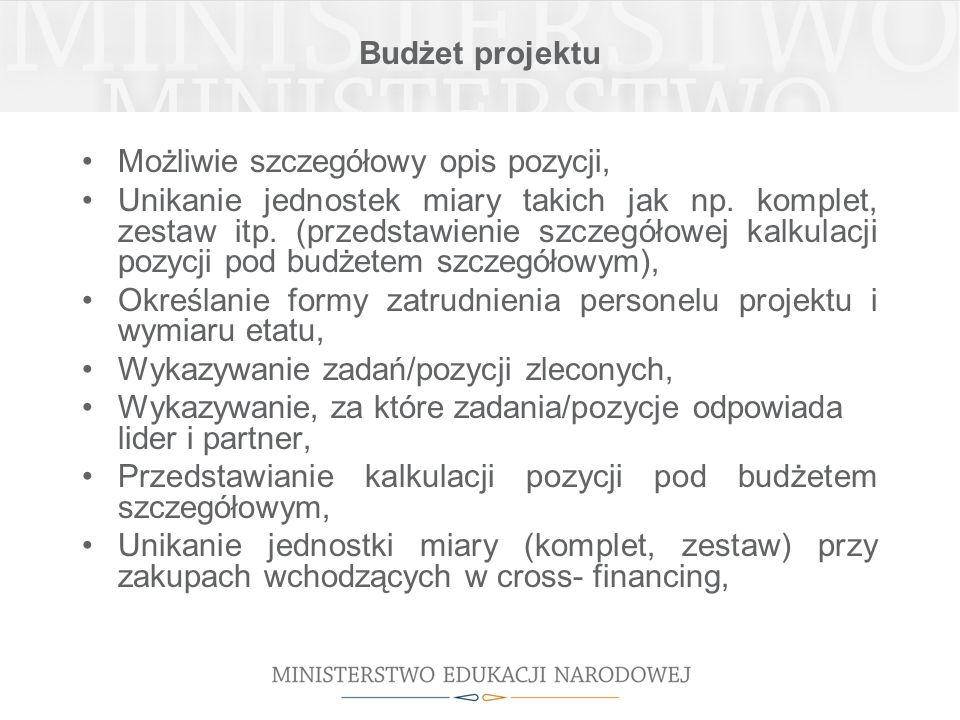 Budżet projektu Możliwie szczegółowy opis pozycji, Unikanie jednostek miary takich jak np.