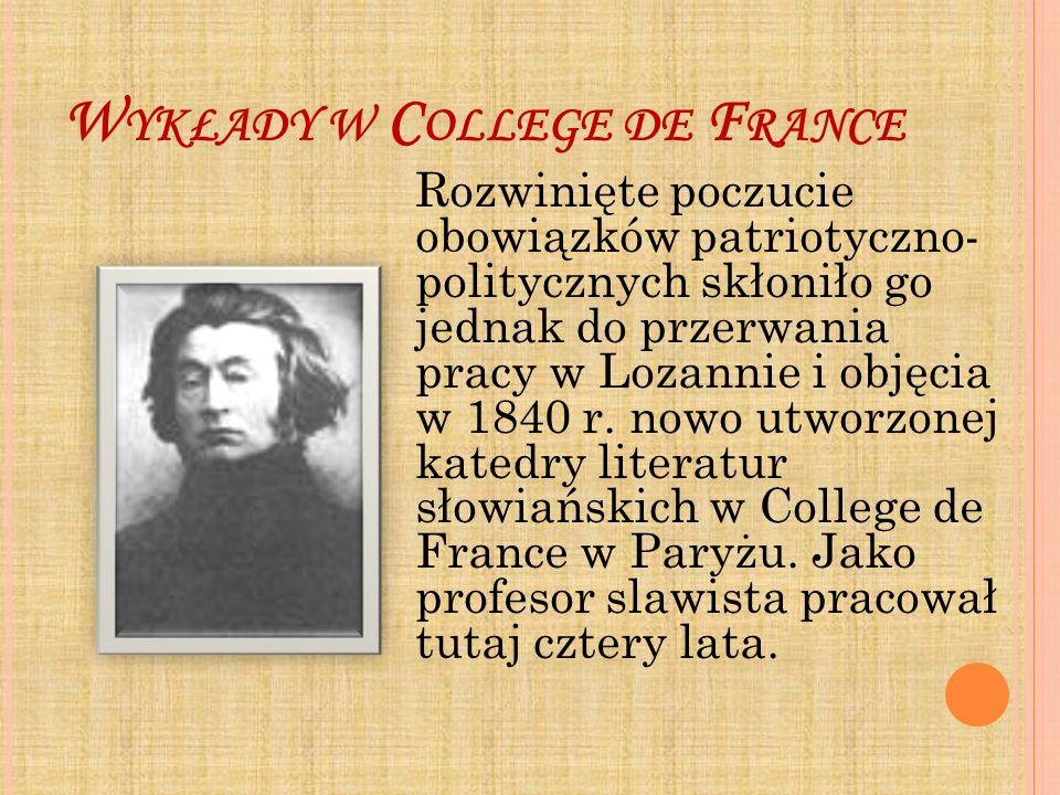 W YKŁADY W C OLLEGE DE F RANCE Rozwinięte poczucie obowiązków patriotyczno- politycznych skłoniło go jednak do przerwania pracy w Lozannie i objęcia w
