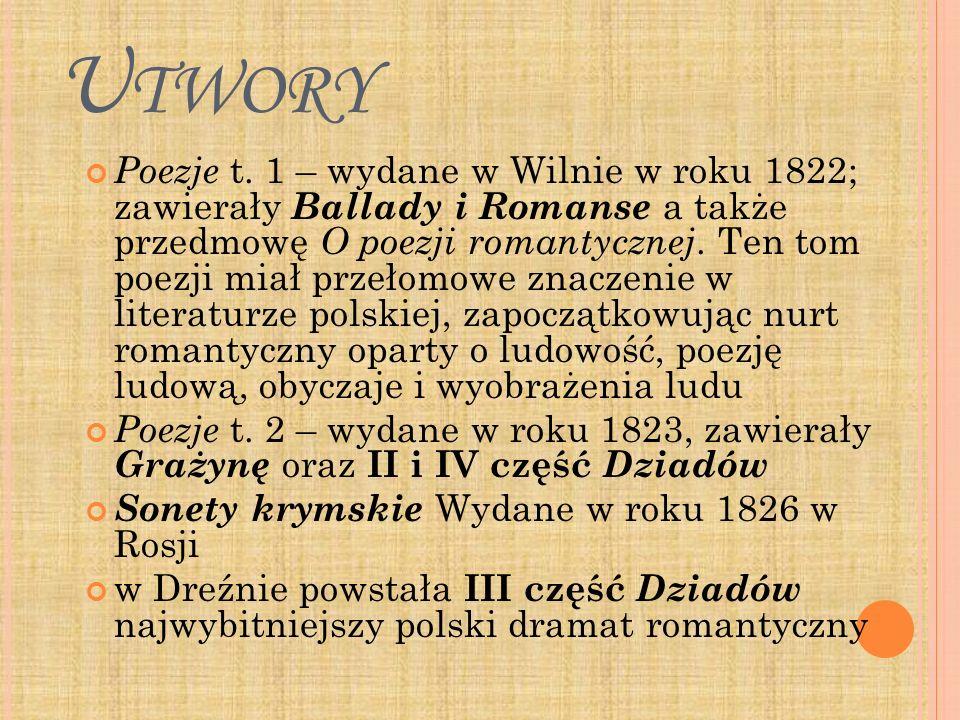 U TWORY Poezje t. 1 – wydane w Wilnie w roku 1822; zawierały Ballady i Romanse a także przedmowę O poezji romantycznej. Ten tom poezji miał przełomowe