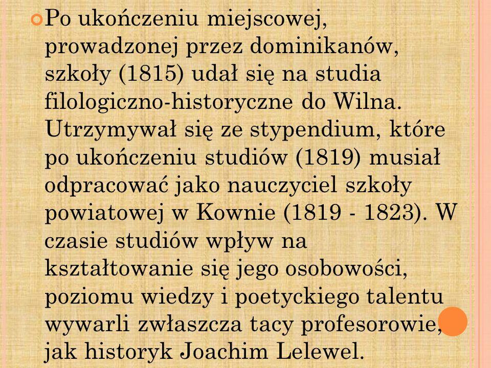 Po ukończeniu miejscowej, prowadzonej przez dominikanów, szkoły (1815) udał się na studia filologiczno-historyczne do Wilna. Utrzymywał się ze stypend