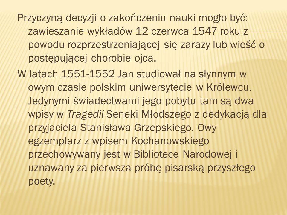Jan Kochanowski Jan Kochanowski stracił córkę Urszulkę, której poświęcił treny.