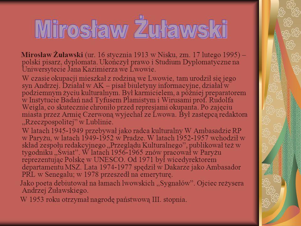 Mirosław Żuławski (ur. 16 stycznia 1913 w Nisku, zm. 17 lutego 1995) – polski pisarz, dyplomata. Ukończył prawo i Studium Dyplomatyczne na Uniwersytec