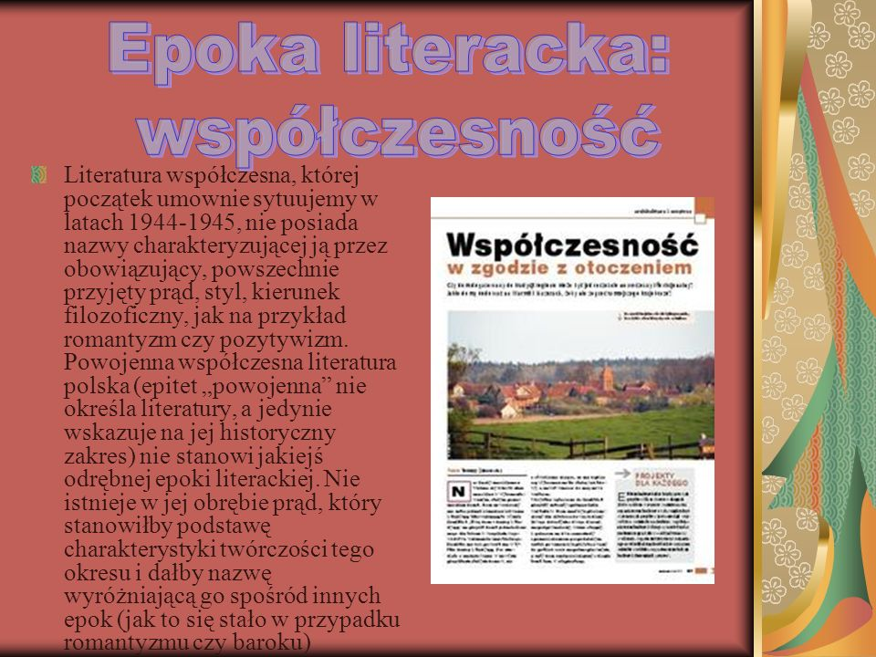 Literatura współczesna, której początek umownie sytuujemy w latach 1944-1945, nie posiada nazwy charakteryzującej ją przez obowiązujący, powszechnie p