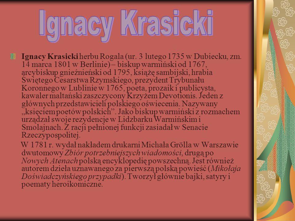 Ignacy Krasicki herbu Rogala (ur.3 lutego 1735 w Dubiecku, zm.
