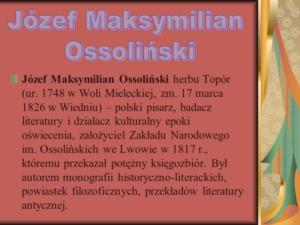 Józef Maksymilian Ossoliński herbu Topór (ur.1748 w Woli Mieleckiej, zm.