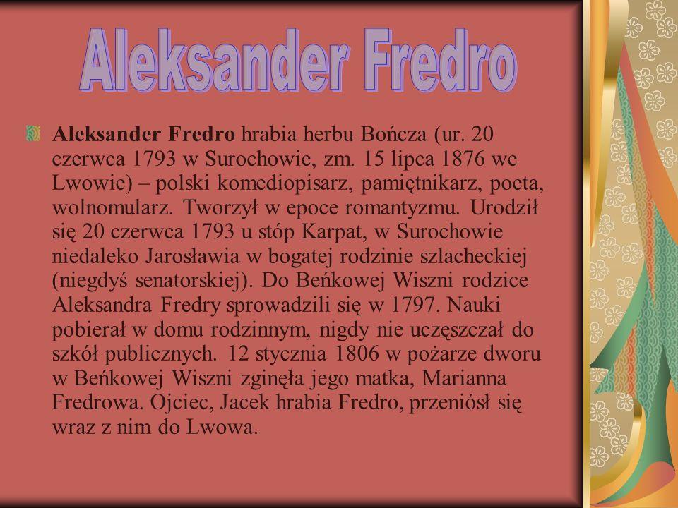 Aleksander Fredro hrabia herbu Bończa (ur.20 czerwca 1793 w Surochowie, zm.