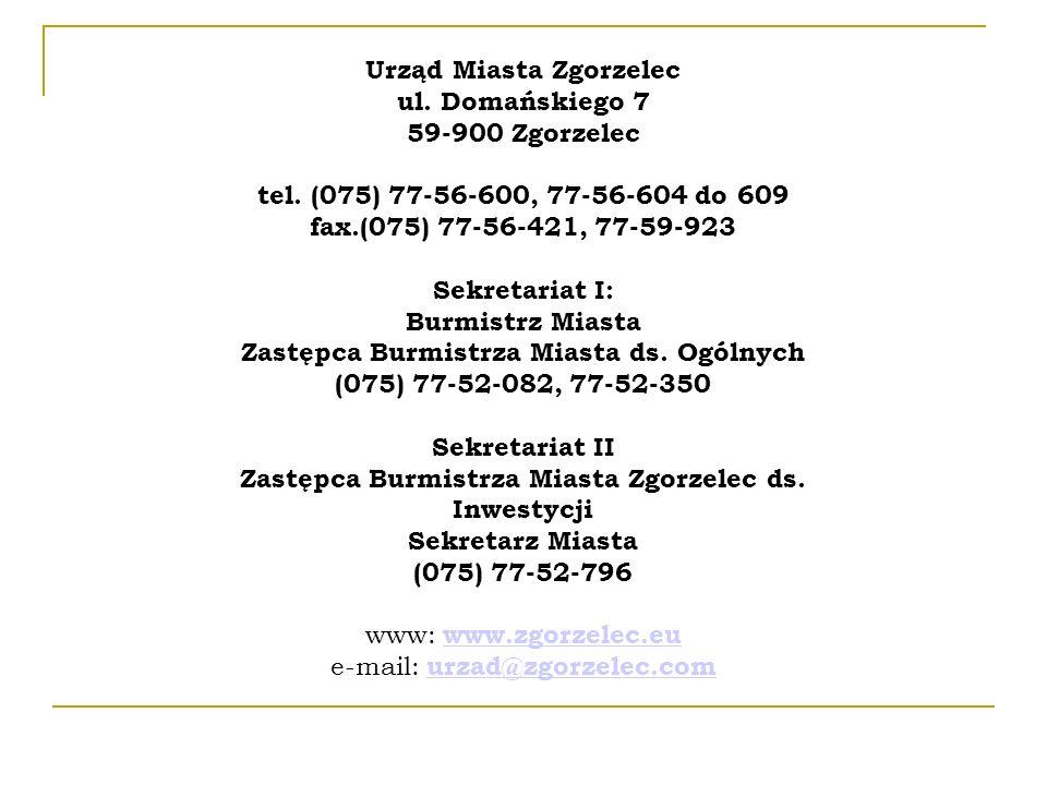 Urząd Miasta Zgorzelec ul. Domańskiego 7 59-900 Zgorzelec tel.