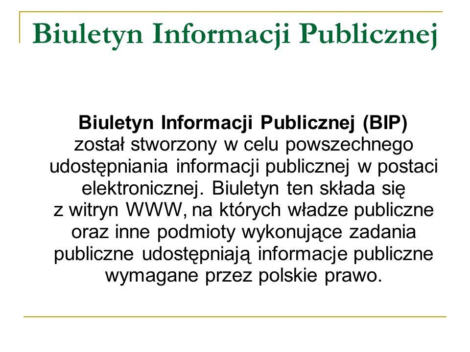 Biuletyn Informacji Publicznej Biuletyn Informacji Publicznej (BIP) został stworzony w celu powszechnego udostępniania informacji publicznej w postaci elektronicznej.