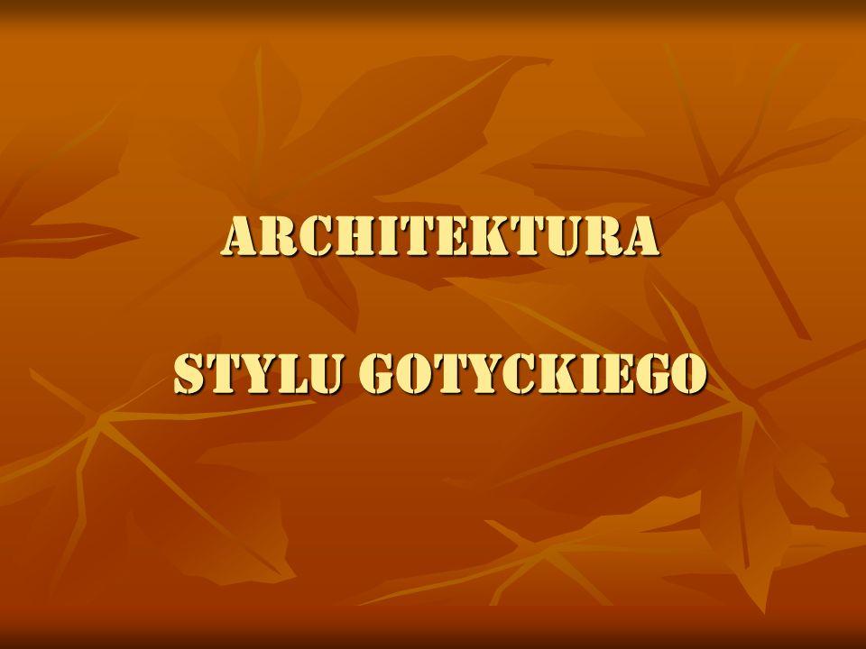 ARCHITEKTURA STYLU GOTYCKIEGO