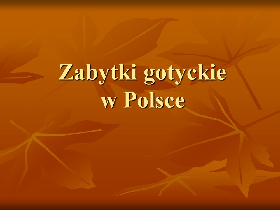 Zabytki gotyckie w Polsce