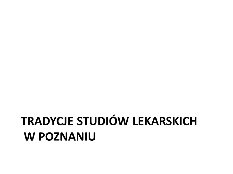 Lekarze poznańscy w XIX wieku Karol Marcinkowski utworzył w połowie XIX wieku Towarzystwo Pomocy Naukowej, gromadzące datki od całego społeczeństwa z przeznaczeniem na pomoc stypendialną dla młodzieży studiującej poza granicami zaboru, w Berlinie, Monachium, Heidelbergu etc.