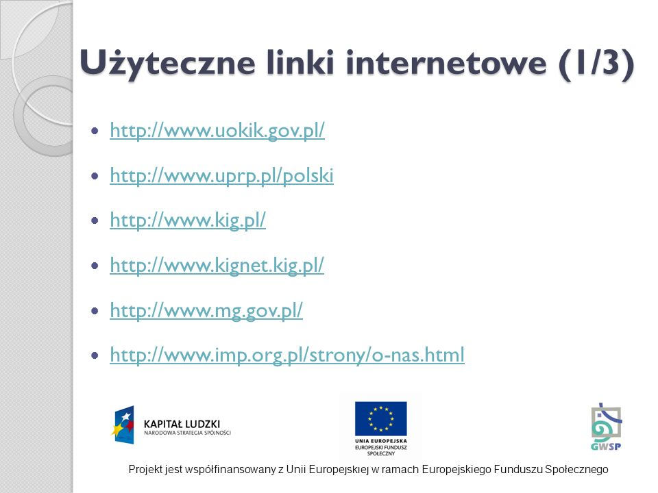 Użyteczne linki internetowe (1/3) http://www.uokik.gov.pl/ http://www.uprp.pl/polski http://www.kig.pl/ http://www.kignet.kig.pl/ http://www.mg.gov.pl
