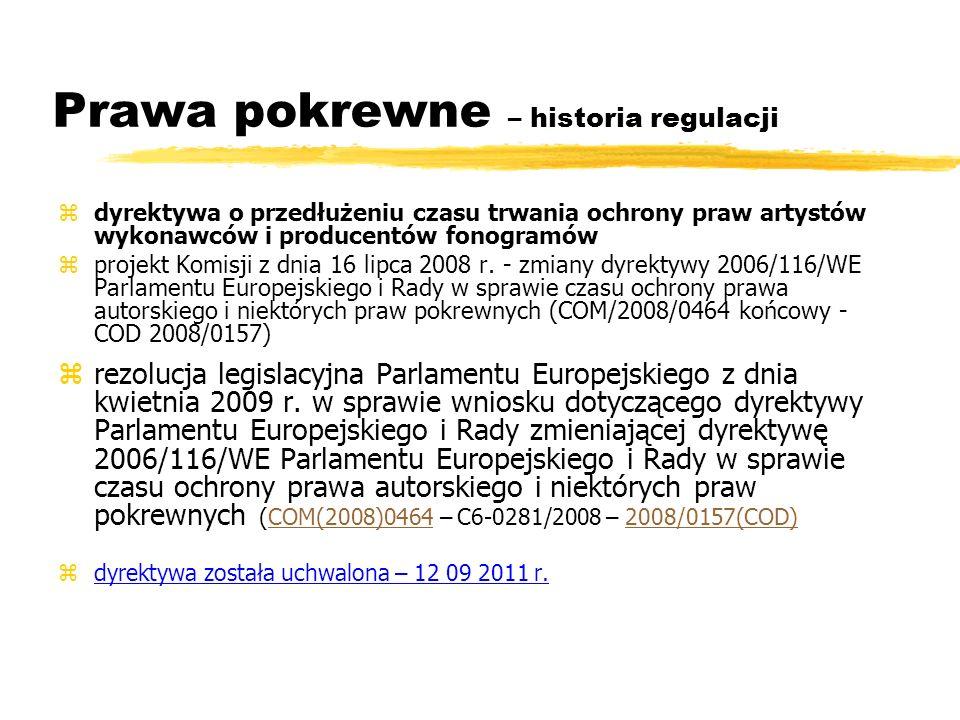 Prawa pokrewne – historia regulacji zdyrektywa o przedłużeniu czasu trwania ochrony praw artystów wykonawców i producentów fonogramów zprojekt Komisji