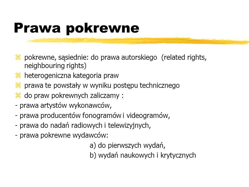 Prawa pokrewne zpokrewne, sąsiednie: do prawa autorskiego (related rights, neighbouring rights) zheterogeniczna kategoria praw zprawa te powstały w wy