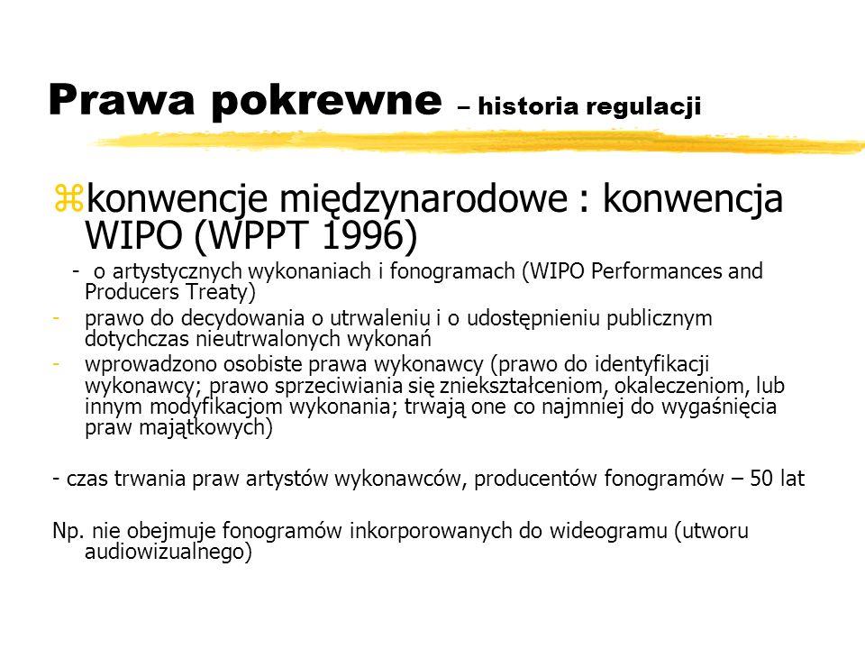 Prawa pokrewne – historia regulacji zkonwencje międzynarodowe : konwencja WIPO (WPPT 1996) - o artystycznych wykonaniach i fonogramach (WIPO Performan