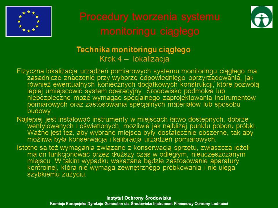 Instytut Ochrony Środowiska Komisja Europejska Dyrekcja Generalna ds. Środowiska Instrument Finansowy Ochrony Ludności Fizyczna lokalizacja urządzeń p