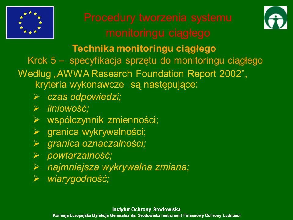 Instytut Ochrony Środowiska Komisja Europejska Dyrekcja Generalna ds. Środowiska Instrument Finansowy Ochrony Ludności Według AWWA Research Foundation