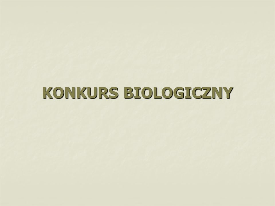 KONKURS BIOLOGICZNY