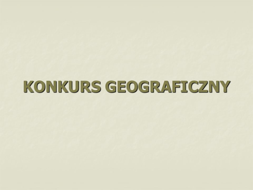 KONKURS GEOGRAFICZNY
