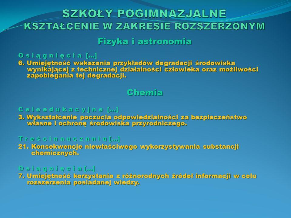 Fizyka i astronomia O s i ą g n i ę c i a […] 6. Umiejętność wskazania przykładów degradacji środowiska wynikającej z technicznej działalności człowie