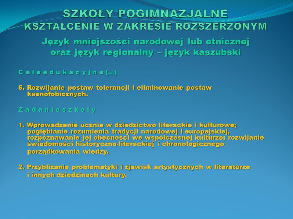 Język mniejszości narodowej lub etnicznej oraz język regionalny – język kaszubski C e l e e d u k a c y j n e […] 5. Rozwijanie postaw tolerancji i el