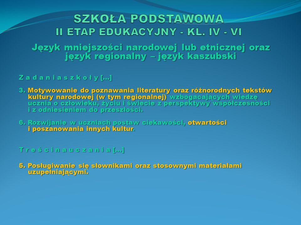 Język mniejszości narodowej lub etnicznej oraz język regionalny – język kaszubski Z a d a n i a s z k o ł y […] 3. Motywowanie do poznawania literatur