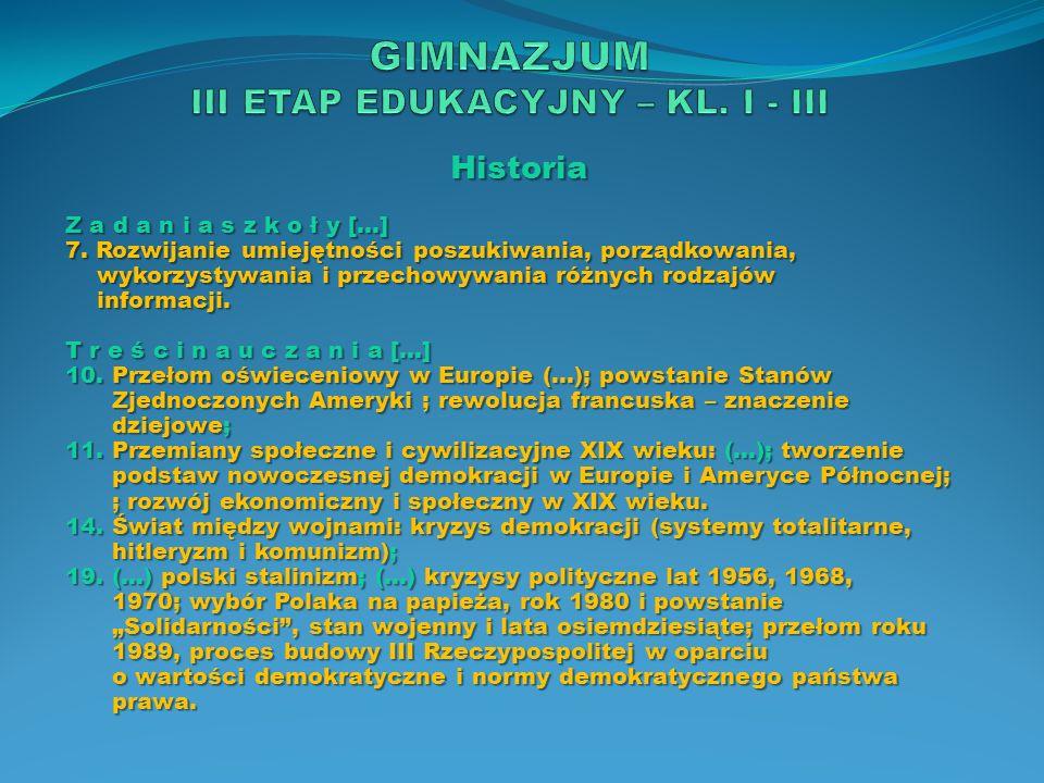 Historia Z a d a n i a s z k o ł y […] 7. Rozwijanie umiejętności poszukiwania, porządkowania, wykorzystywania i przechowywania różnych rodzajów infor