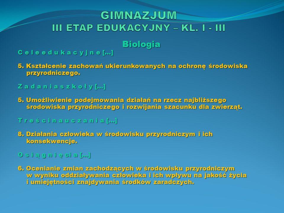 Biologia C e l e e d u k a c y j n e […] 5. Kształcenie zachowań ukierunkowanych na ochronę środowiska przyrodniczego. Z a d a n i a s z k o ł y […] 5