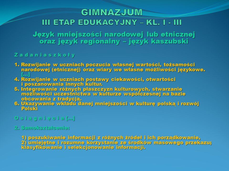 Język mniejszości narodowej lub etnicznej oraz język regionalny – język kaszubski Z a d a n i a s z k o ł y 1. Rozwijanie w uczniach poczucia własnej