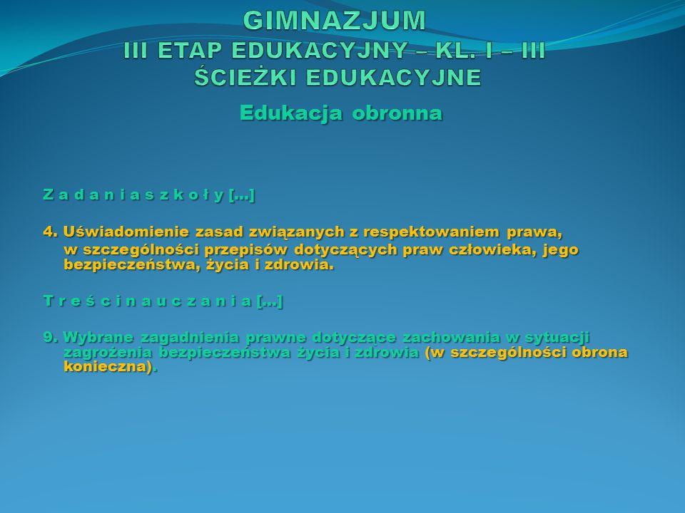 Edukacja obronna Z a d a n i a s z k o ł y […] 4. Uświadomienie zasad związanych z respektowaniem prawa, w szczególności przepisów dotyczących praw cz