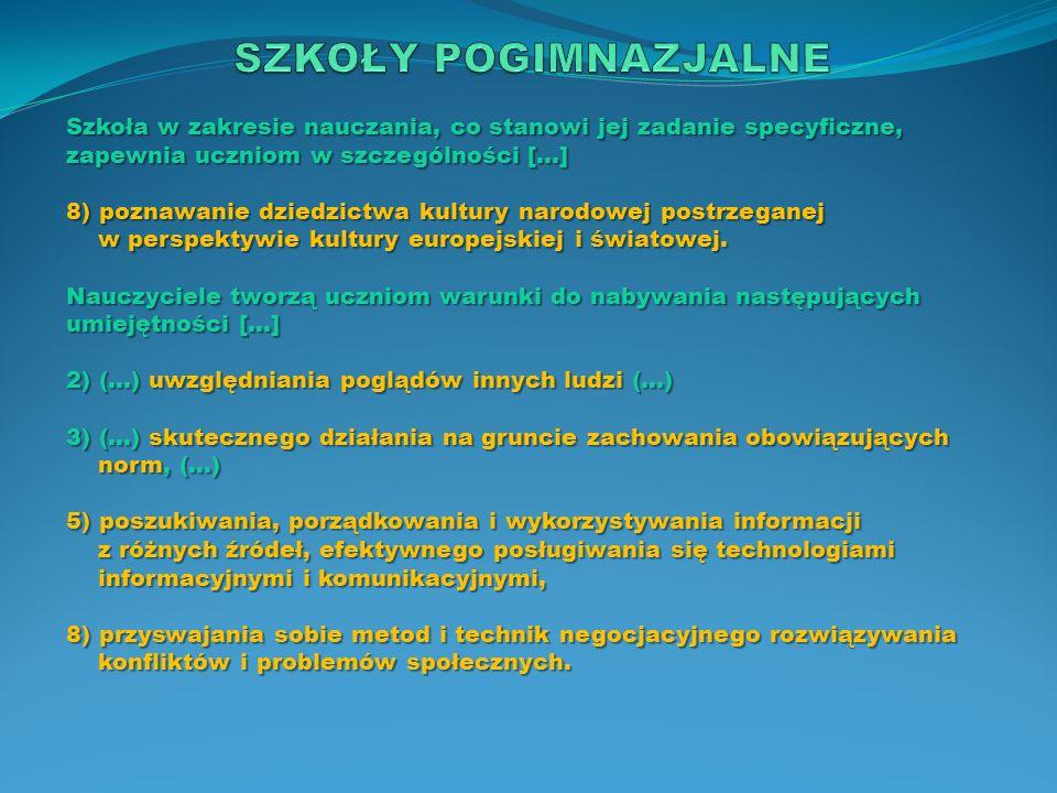 Szkoła w zakresie nauczania, co stanowi jej zadanie specyficzne, zapewnia uczniom w szczególności […] 8) poznawanie dziedzictwa kultury narodowej post