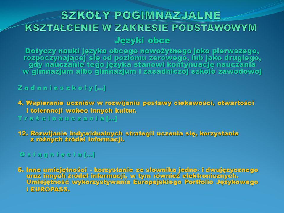 Języki obce Dotyczy nauki języka obcego nowożytnego jako pierwszego, rozpoczynającej się od poziomu zerowego, lub jako drugiego, gdy nauczanie tego ję