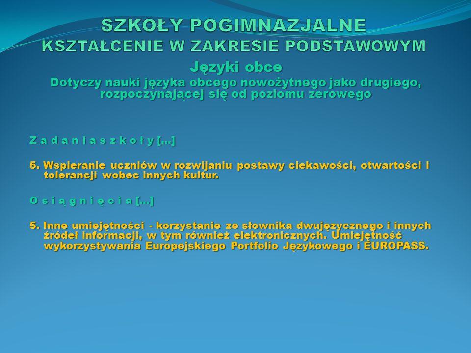 Języki obce Dotyczy nauki języka obcego nowożytnego jako drugiego, rozpoczynającej się od poziomu zerowego Z a d a n i a s z k o ł y […] 5. Wspieranie