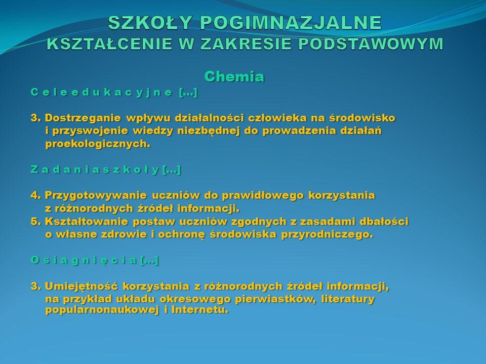 Chemia C e l e e d u k a c y j n e […] 3. Dostrzeganie wpływu działalności człowieka na środowisko i przyswojenie wiedzy niezbędnej do prowadzenia dzi