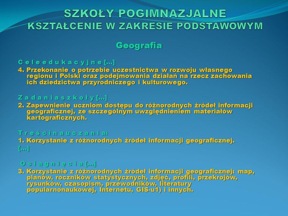 Geografia C e l e e d u k a c y j n e […] 4. Przekonanie o potrzebie uczestnictwa w rozwoju własnego regionu i Polski oraz podejmowania działań na rze