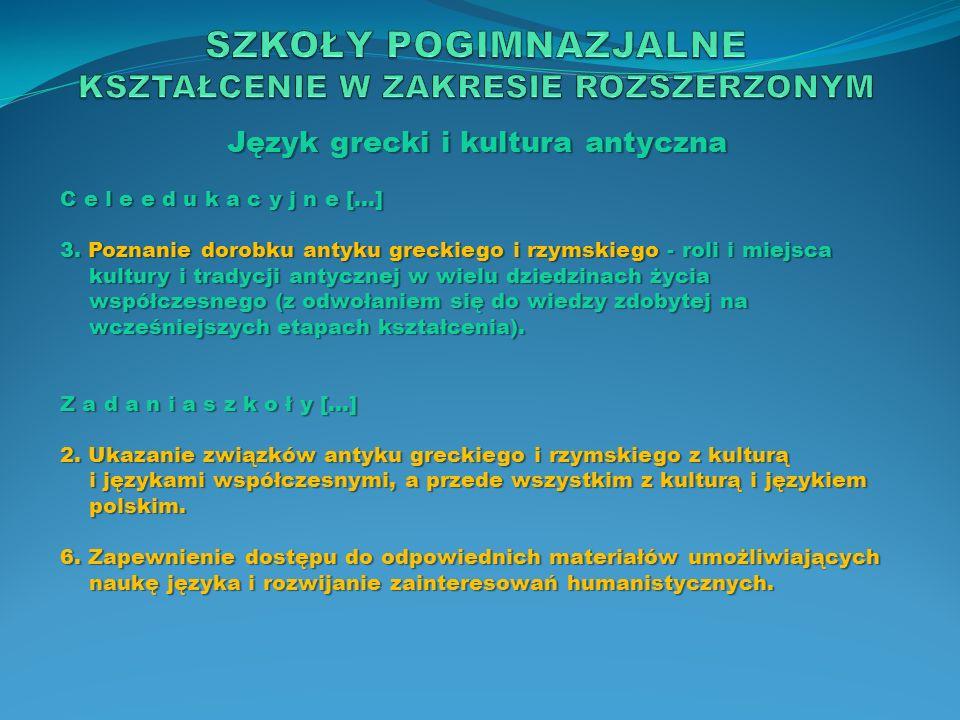 Język grecki i kultura antyczna C e l e e d u k a c y j n e […] 3. Poznanie dorobku antyku greckiego i rzymskiego - roli i miejsca kultury i tradycji