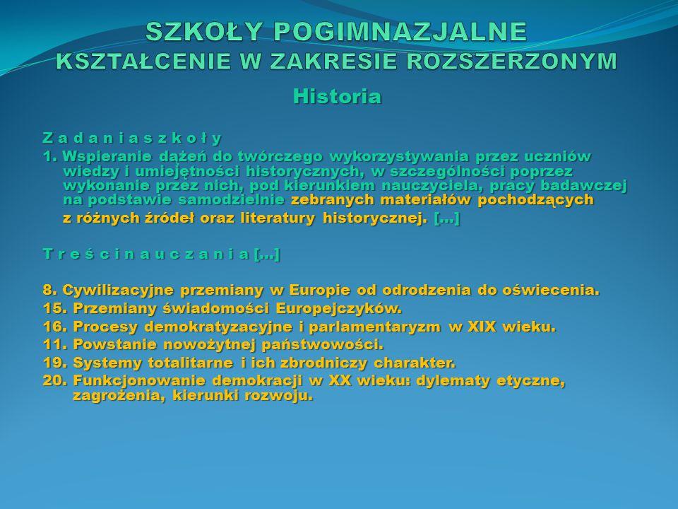 Historia Z a d a n i a s z k o ł y 1. Wspieranie dążeń do twórczego wykorzystywania przez uczniów wiedzy i umiejętności historycznych, w szczególności