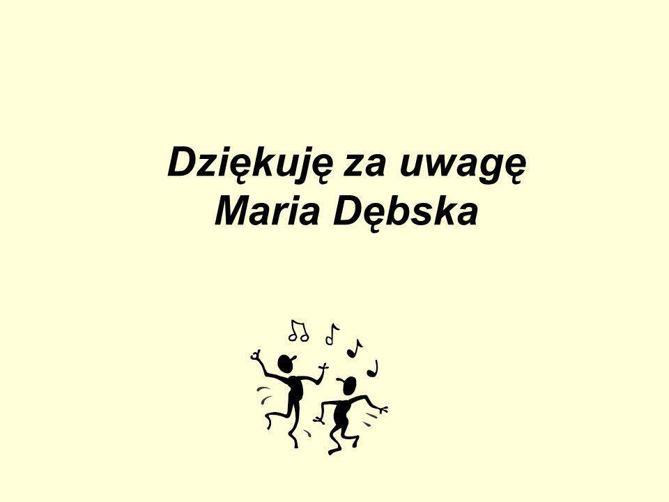 Dziękuję za uwagę Maria Dębska
