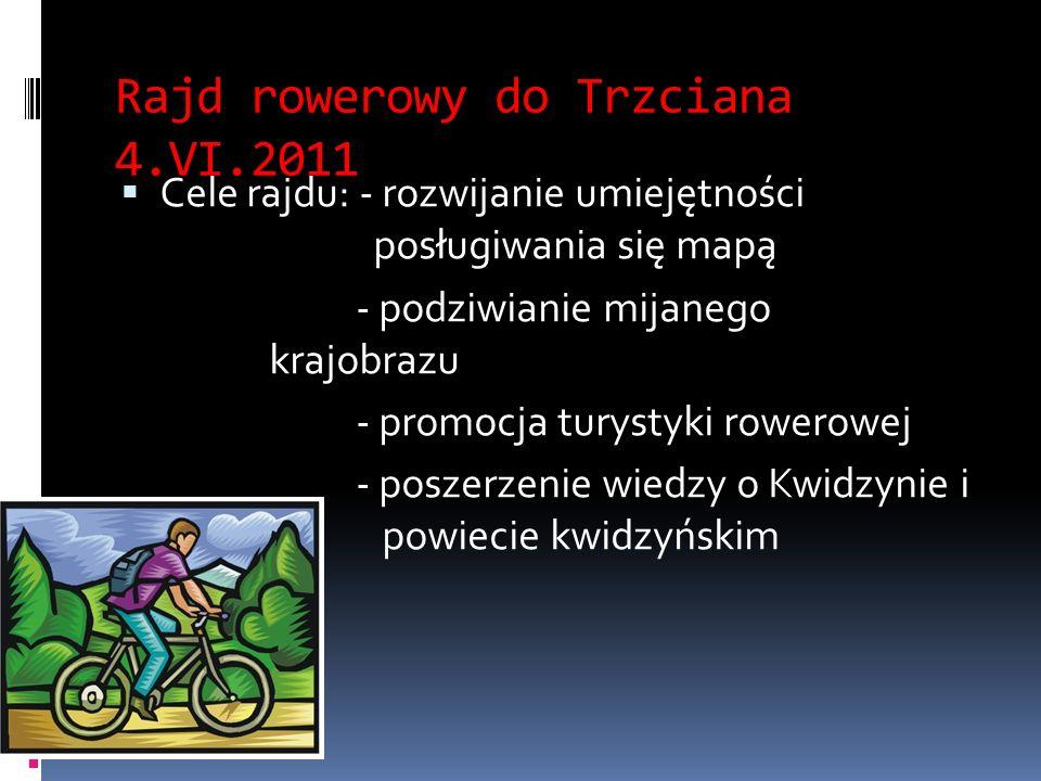Rajd rowerowy do Trzciana 4.VI.2011 Cele rajdu: - rozwijanie umiejętności posługiwania się mapą - podziwianie mijanego krajobrazu - promocja turystyki