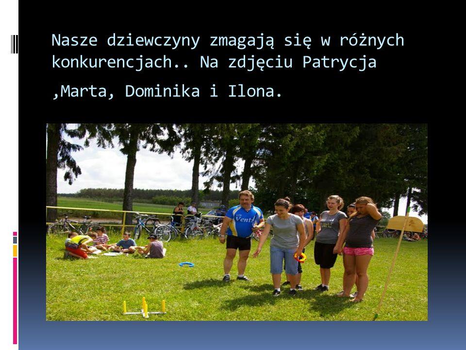 Nasze dziewczyny zmagają się w różnych konkurencjach.. Na zdjęciu Patrycja,Marta, Dominika i Ilona.