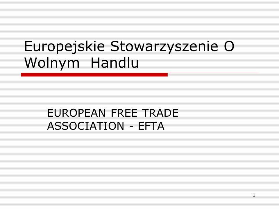 1 Europejskie Stowarzyszenie O Wolnym Handlu EUROPEAN FREE TRADE ASSOCIATION - EFTA