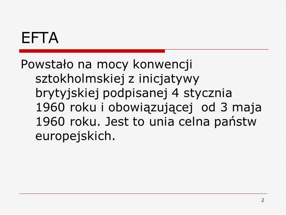 2 EFTA Powstało na mocy konwencji sztokholmskiej z inicjatywy brytyjskiej podpisanej 4 stycznia 1960 roku i obowiązującej od 3 maja 1960 roku. Jest to