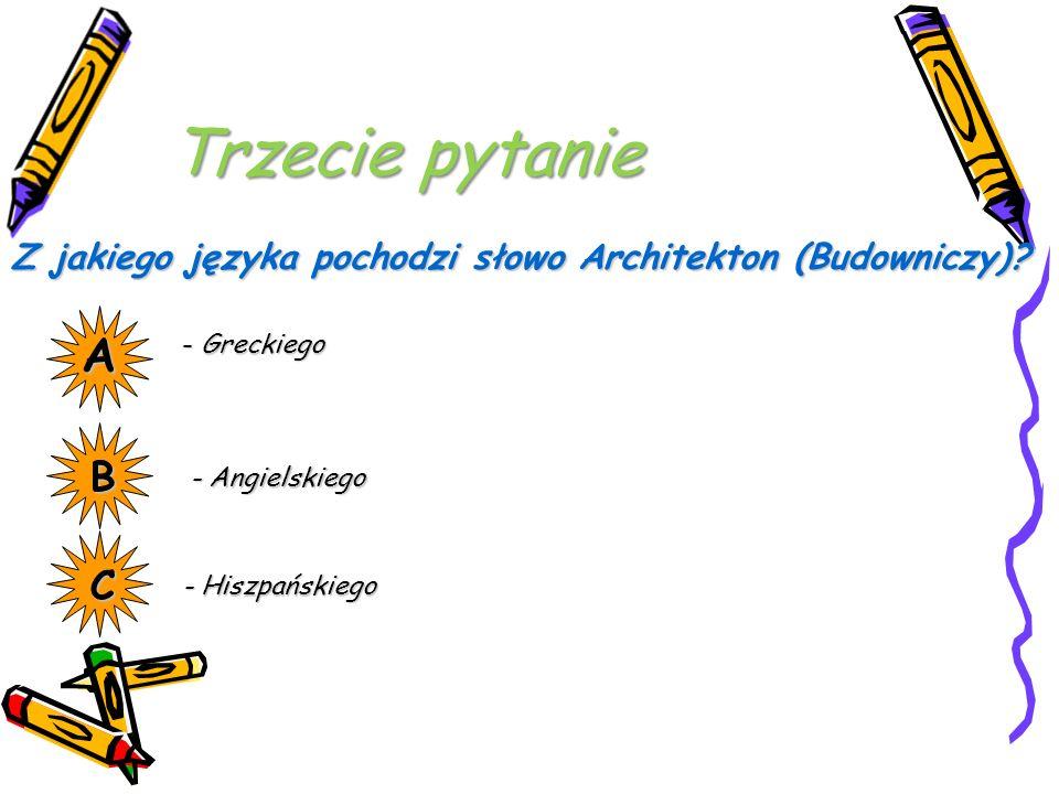 Z jakiego języka pochodzi słowo Architekton (Budowniczy).